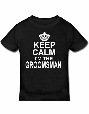 Keep Calm I'm The Groomsman Tee - Keep Calm and Marry On Series