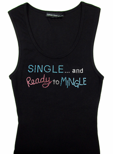Custom Single and Ready to Mingle Tank Top or Tee