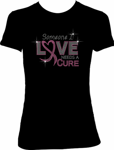 """Someone I Love Needs a Cure"" Pink Ribbon Shirt"