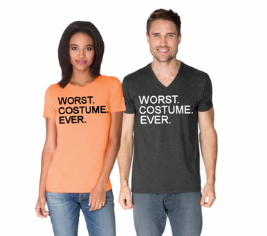 Printed Halloween Tee for Him and Her - Worst. Costume. Ever.
