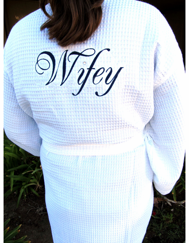 Wifey Robe - Spa Robe for the Newlywed - In Choice of Thread Colors