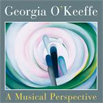 Georgia O'Keeffe: A Musical Perspective CD