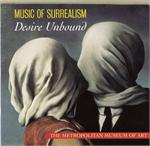 Music of Surrealism: Desire Unbound CD