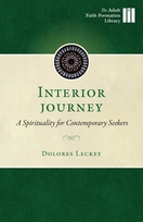 Interior Journey &ndash; <i>A Spirituality for Contemporary Seekers</i>