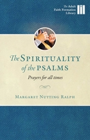 The Spirituality of the Psalms &ndash; <i>Prayers for All Times</i>