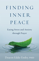 Finding Inner Peace &ndash; <i>Easing Stress and Anxiety through Prayer</i>