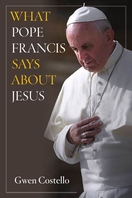 What Pope Francis says about Jesus
