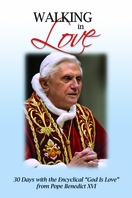 """Walking in Love: 30 Days with the Encyclical """"God is Love"""" from Pope Benedict XVI"""