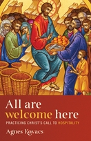 All Are Welcome Here &ndash; <em>Practicing Christ's Call to Hospitality</em>