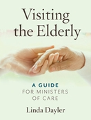 Visiting the Elderly &ndash; <i>A Guide for Ministers of Care</i>