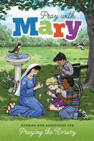 Pray With Mary &ndash; <em>Stories and Activities for Praying the Rosary</em>