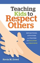 Teaching Kids to Respect Others &ndash; <em>Reflections, Activities & Prayers on Bullying and Prejudice</em>