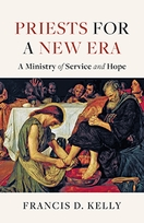 Priests for a New Era &ndash; <em> A Ministry of Service and Hope</em>