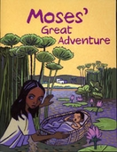Moses' Great Adventure