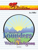 25 Questions about the Founders of the World's Major Religions