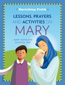 Enriching Faith -- <I>Lessons and Activities on Mary</i>