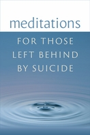 Meditations for Those Left Behind by Suicide