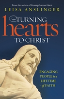 Turning Hearts to Christ: <I>Engaging People in a Lifetime of Faith</I>