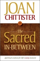 The Sacred In-between -- <I>Spiritual Wisdom for Life's Every Moment</I>