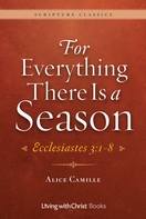 For Everything There is a Season -- <I>Ecclesiastes 3:1-8</i>