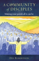 A Community of Disciples -- <I>Making your parish all it can be</I>