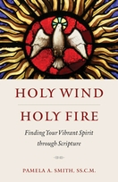 Holy Wind, Holy Fire &ndash; <i>Finding Your Vibrant Spirit through Scripture</i>