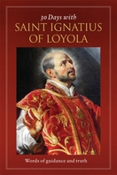 30 Days with Ignatius of Loyola &ndash; <i>Words of guidance and truth</i>