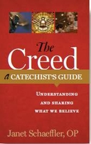 The Creed: A Catechist's Guide -- <I>Understanding and Sharing What We Believe</i>