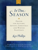 In Due Season --  <I>Reproducible Prayers for Advent, Christmas, and Winter Feastdays</i>