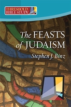 The Feasts of Judaism (Threshold Bible Study)