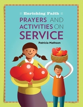 Enriching Faith: <i>Prayers and Activities on Service</i>