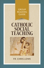 Catholic Social Teaching &ndash; <em>Group Reading Guide</em>