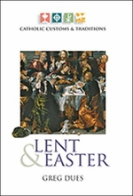 Catholic Customs & Traditions -- <I>All about Lent & Easter</I>