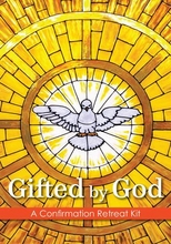 Gifted by God &ndash; <i>A Confirmation Retreat Kit DVD</i>