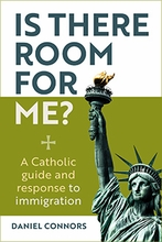Is There Room for Me? &ndash; <i>A Catholic Guide and Response to Immigration</i>