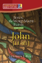 Jesus: Word Made Flesh: <I>Part Two -- John chapters 11-21</I>