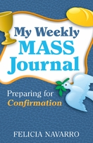 My Weekly Mass Journal: <I>Preparing for Confirmation</I>