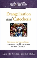 Evangelization and Catechesis &ndash; <i>Echoing the Good News Through the Documents of the Church</i>