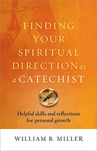 Finding Your Spiritual Direction as a Catechist &ndash;<i>Tools for Personal Growth</i>