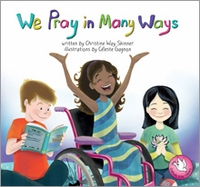 Catholic Kid's Library: <i>We Pray in Many Ways</i>