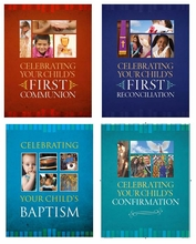 Celebrating Your Child's Sacraments &ndash; <i>Baptism, Communion, Reconciliation, Confirmation</i>
