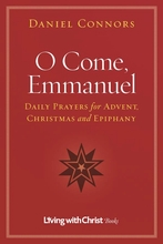 O Come, Emmanuel -- <I> Daily Prayers for Advent, Christmas and Epiphany</i>