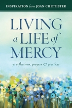 Living a Life of Mercy &ndash; <i>30 Reflections, Prayers and Practices</i>