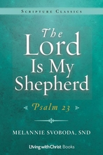 The Lord is My Shepherd -- <I>Psalm 23 Scripture Classics</i>