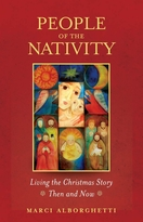 People of the Nativity -- <I>Living the Christmas Story, then and now</I>