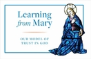 Learning from Mary: Our Model of Trust in God &ndash; <i>Free e-Resource</i>