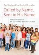 Called by Name, Sent in His Name &ndash; <em>Reflections on an Outward-Bound Church</em>