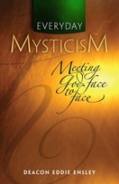 Everyday Mysticism: <I>Meeting God Face to Face</I>