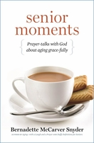 Senior Moments --  <I>Prayer-talks with God about Aging Grace-fully</i>