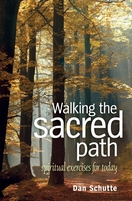 Walking the Sacred Path: Spiritual Exercises for Today